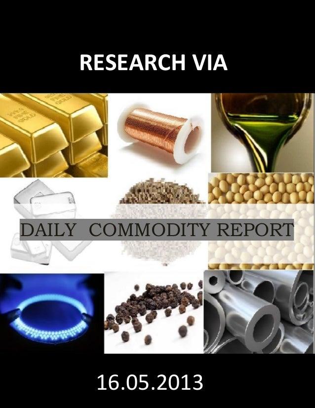 IPrateekj1618julyDAILY COMMODITY REPORT2816.05.2013RESEARCH VIA