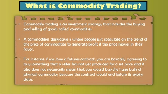Strategies of commodity trading