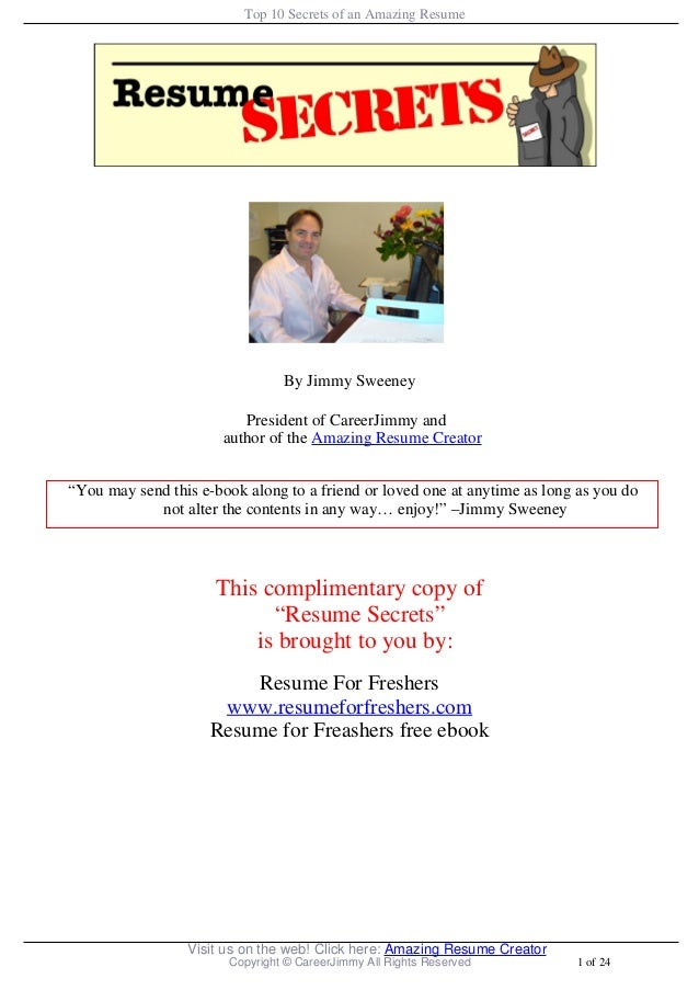 Top 10 Secrets of an Amazing Resume                                By Jimmy Sweeney                          President of ...