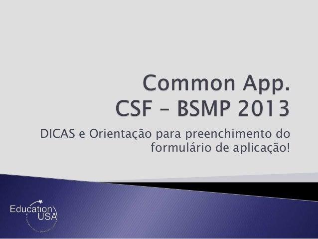 DICAS e Orientação para preenchimento do formulário de aplicação!