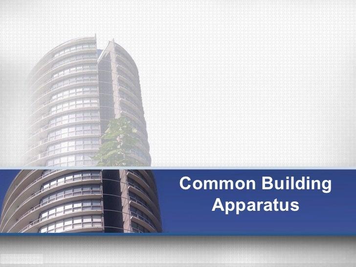 Common Building   Apparatus