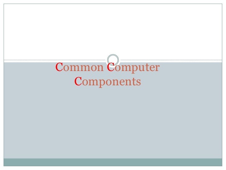 Common Computer  Components
