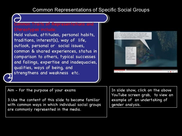 Common Representations of Specific Social Groups Common Traits of Representations and Stereotypes include: Held values, at...