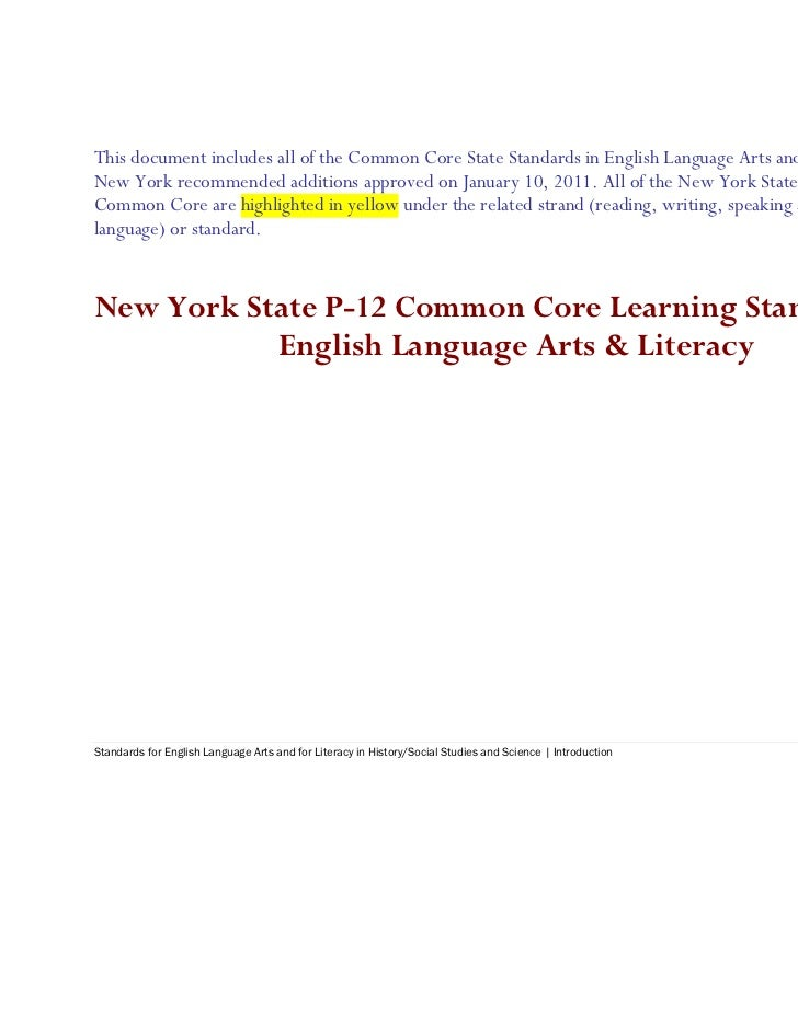 This document includes all of the Common Core State Standards in English Language Arts and Literacy plus theNew York reco...
