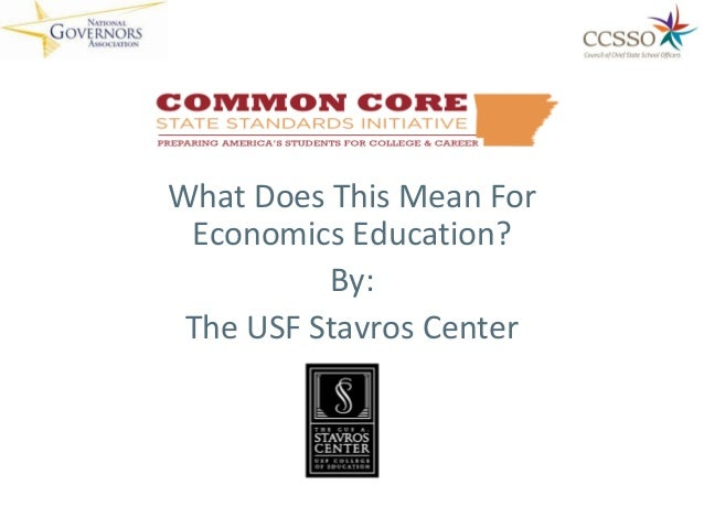 What Does This Mean For Economics Education? By: The USF Stavros Center