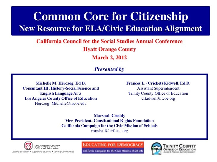 Common Core for CitizenshipNew Resource for ELA/Civic Education Alignment       California Council for the Social Studies ...