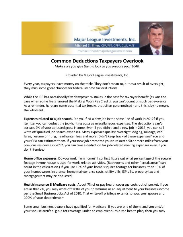 Common Deductions Taxpayers Overlook                     Make sure you give them a look as you prepare your 1040.         ...