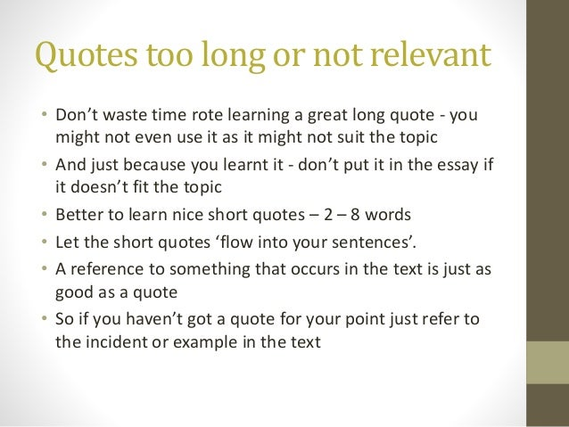 quoting lines of poetry in essays Only indent the first line of the quotation by an additional quarter inch if you are citing multiple paragraphs your parenthetical citation should come after the closing punctuation mark when quoting verse, maintain original line breaks ( you should maintain double-spacing throughout your essay.