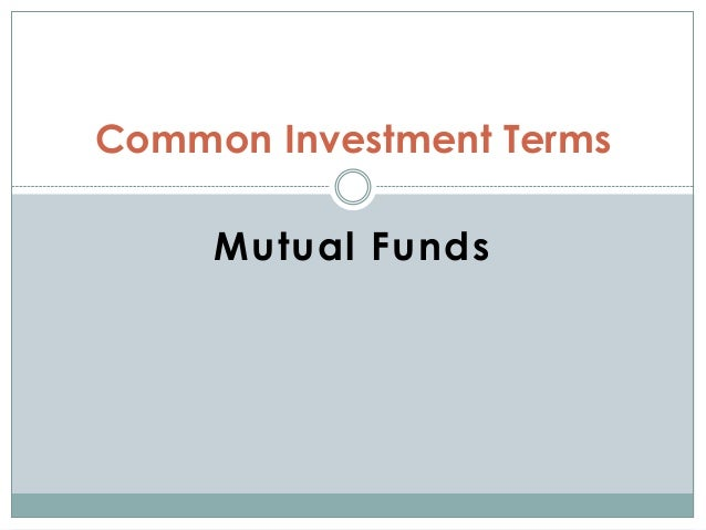 Mutual Funds Common Investment Terms