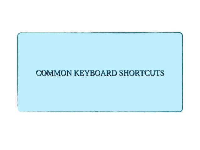 COMMON KEYBOARD SHORTCUTSCOMMON KEYBOARD SHORTCUTS