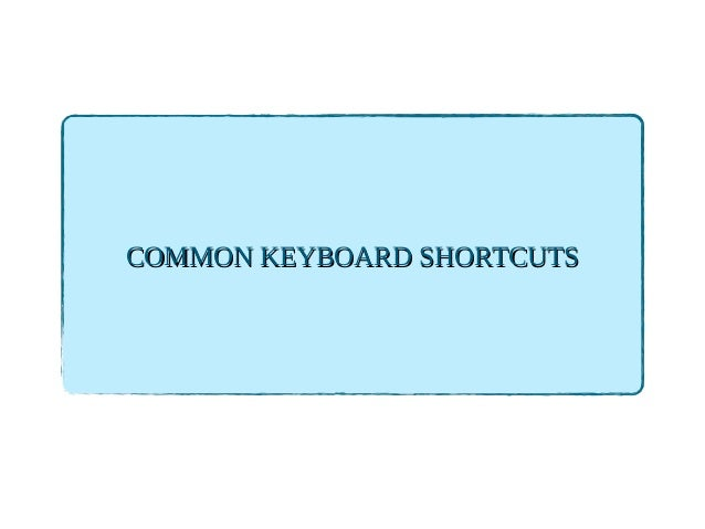 Common keyboard shortcuts