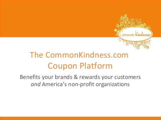 The CommonKindness.com  Coupon Platform  Benefits your brands & rewards your customers and America's non-profit organizati...