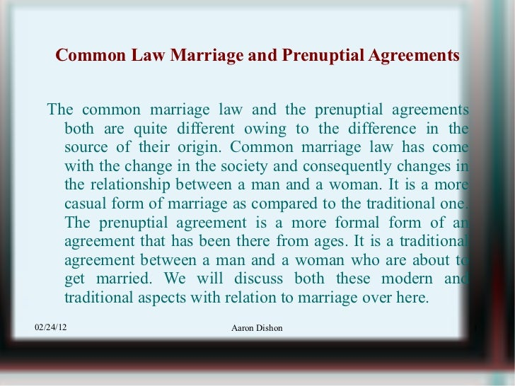 Common Law Marriage and Prenuptial Agreements <ul><li>The common marriage law and the prenuptial agreements both are quite...