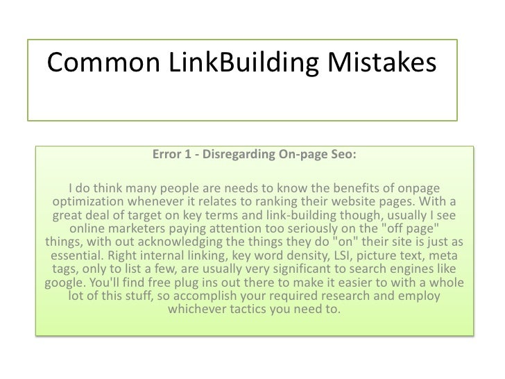Common LinkBuilding Mistakes                    Error 1 - Disregarding On-page Seo:    I do think many people are needs to...