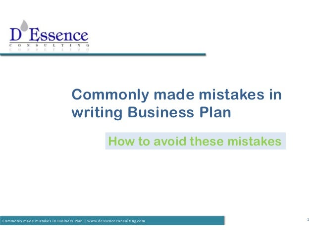 1Commonly made mistakes in Business Plan | www.dessenceconsulting.comCommonly made mistakes inwriting Business PlanHow to ...