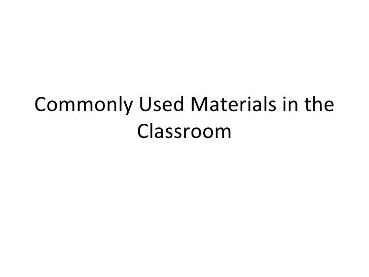 Commonly Used Materials in the Classroom