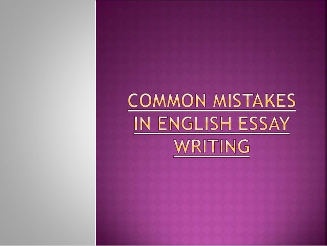 most common toefl essay mistakes Essay mistakes examples top ten toefl writing mistakes here are what i believe the most common mistakes students make in the toefl writing section (independent essay.