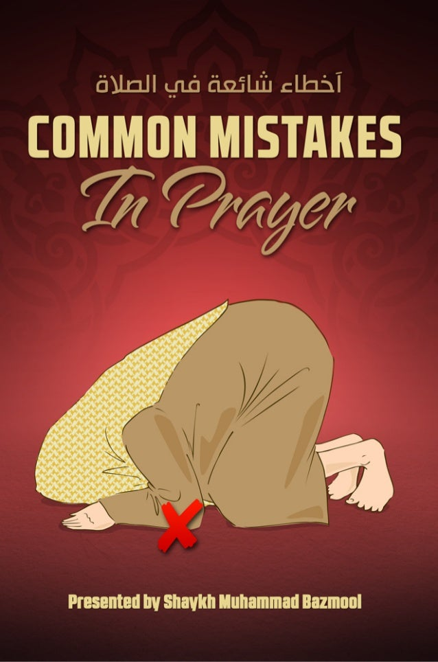 Common mistakes made in salaah (prayer)