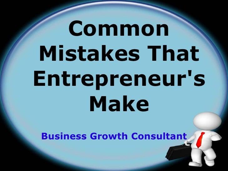 Common Mistakes That Entrepreneur's Make