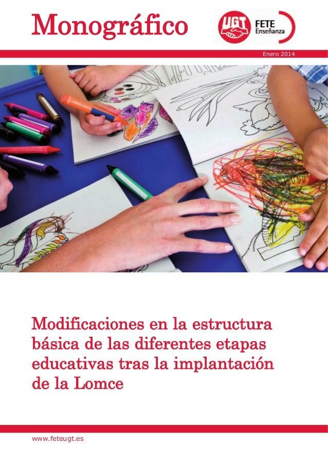 Monográfico Enero 2014  Modificaciones en la estructura básica de las diferentes etapas educativas tras la implantación de...