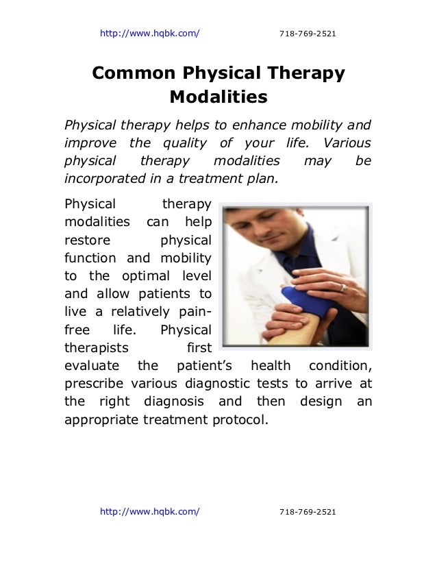 http://www.hqbk.com/       718-769-2521    Common Physical Therapy         ModalitiesPhysical therapy helps to enhance mob...