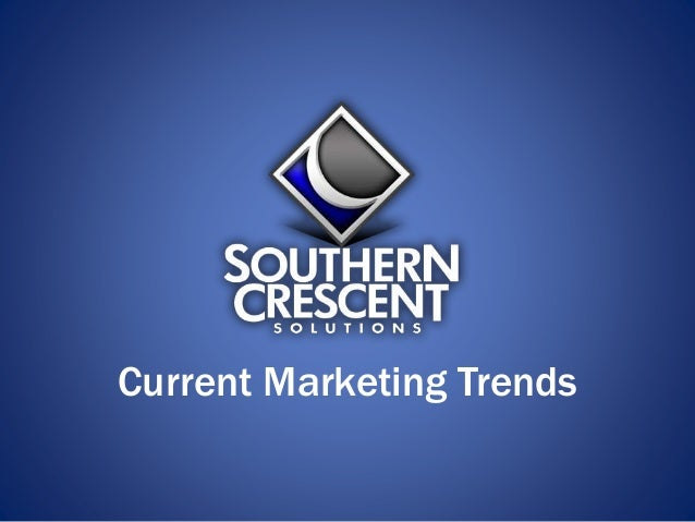 Current Marketing Trends