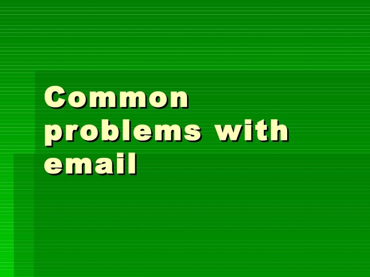 Common problems with email