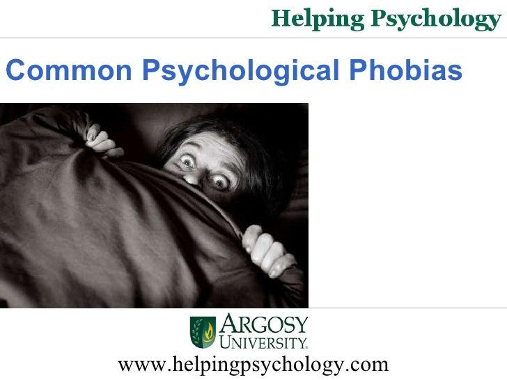 www.helpingpsychology.com Common Psychological Phobias