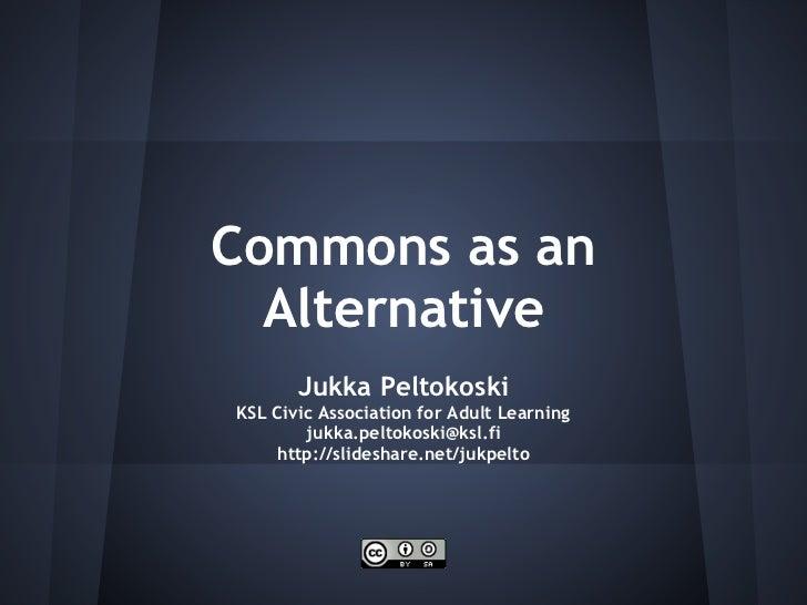 Commons as an Alternative