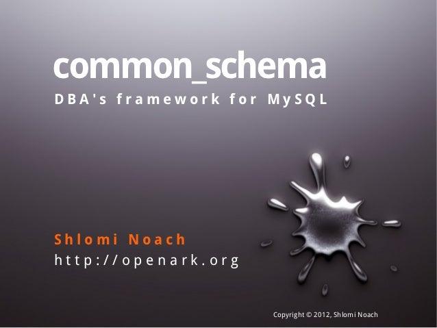 common_schema, DBA's framework for MySQL