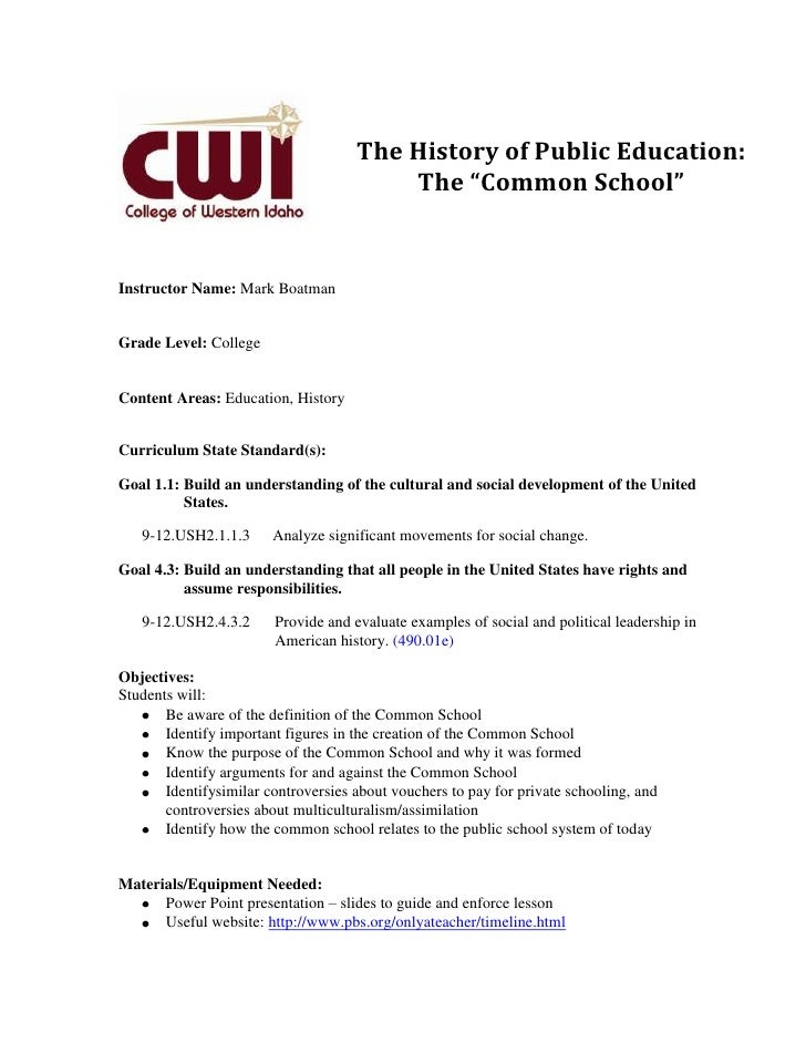 "The History of Public Education:                                         The ""Common School""Instructor Name: Mark BoatmanG..."