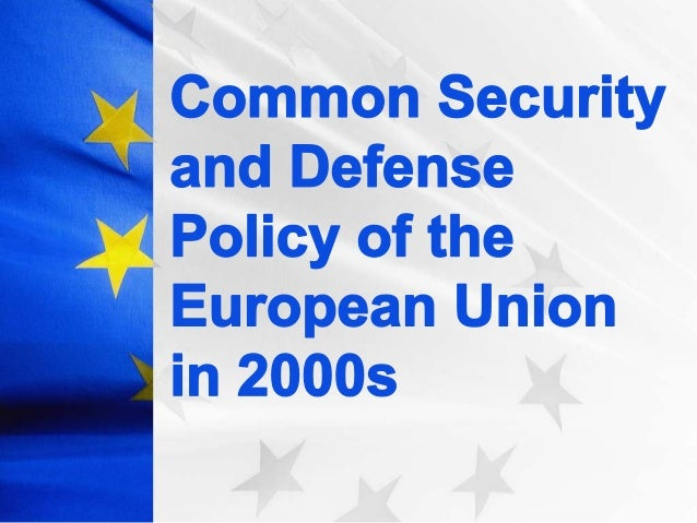 EU Common Security and Defense Policy in 2000s