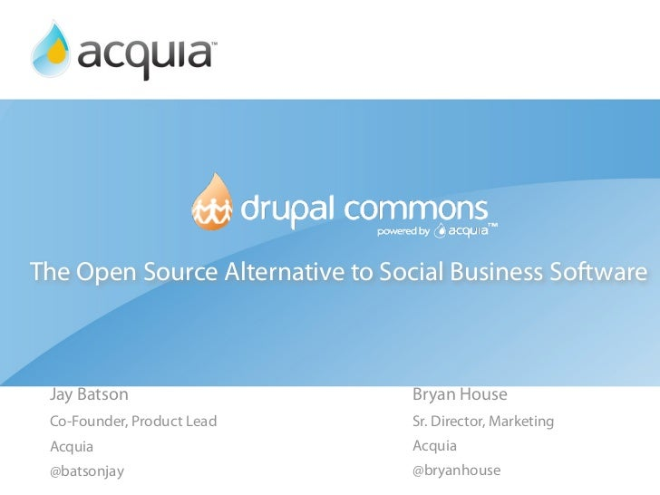 The Open Source Alternative to Social Business Software     Jay Batson                       Bryan House  Co-Founder, Prod...