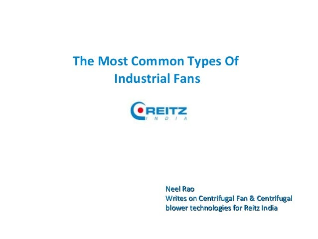 Types Of Industrial Fans : The most common types of industrial fans