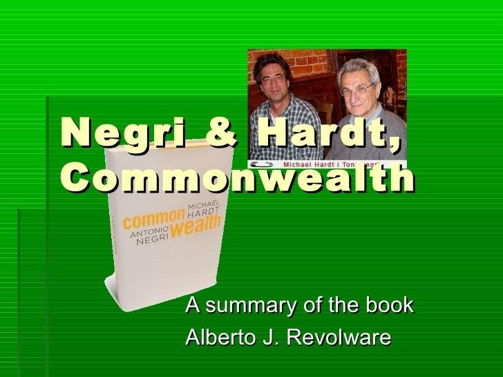 Ne g ri & Har dt,Commonwealth     A summary of the book     Alberto J. Revolware