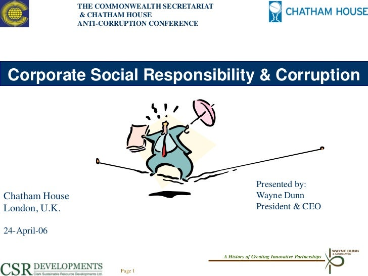 THE COMMONWEALTH SECRETARIAT                & CHATHAM HOUSE                ANTI-CORRUPTION CONFERENCE Corporate Social Res...