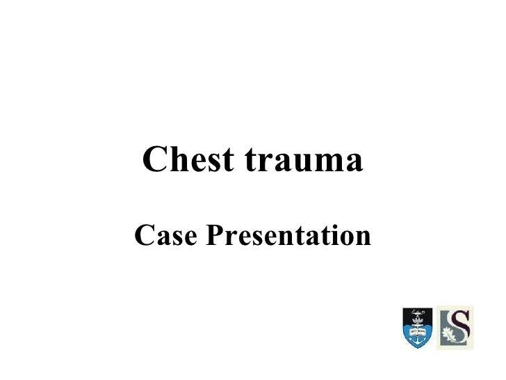 Chest trauma Case Presentation