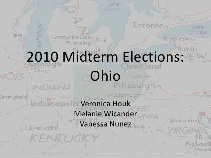 2010 Midterm Elections:Ohio<br />Veronica Houk<br />Melanie Wicander<br />Vanessa Nunez<br />