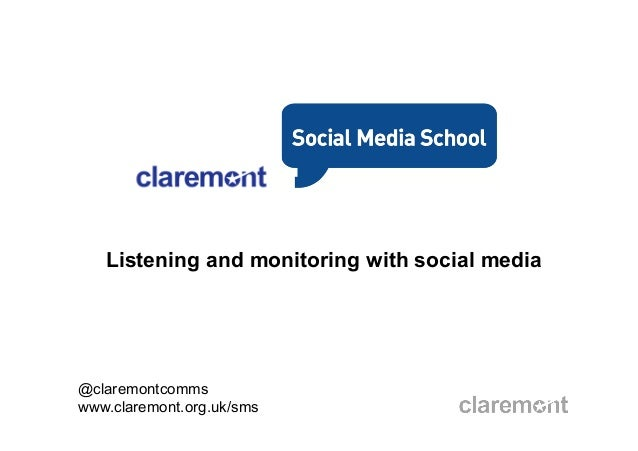 Listening and monitoring with social media@claremontcommswww.claremont.org.uk/sms
