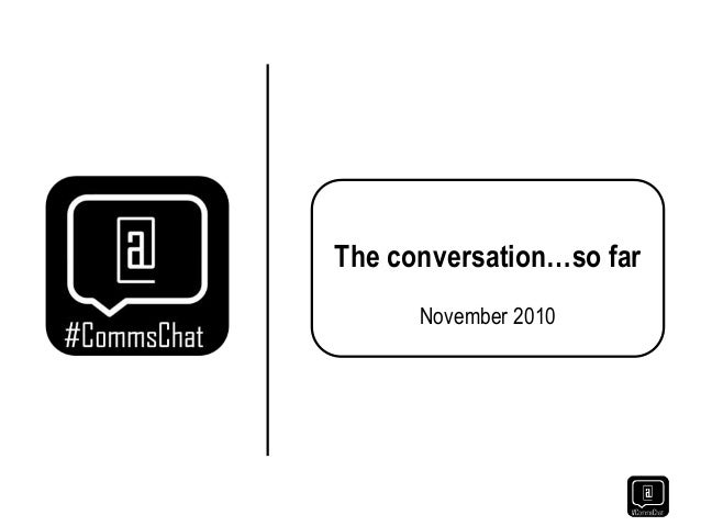 The conversation…so far November 2010