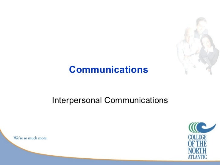 Communications  Interpersonal Communications
