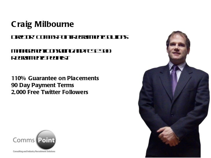 Craig Milbourne Director - Comms Point Recruitment Solutions Management Consulting and FTSE 500 Recruitment Specialist 110...