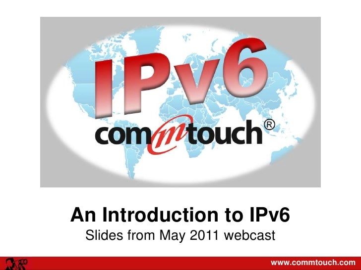 An Introduction to IPv6Slides from May 2011 webcast<br />