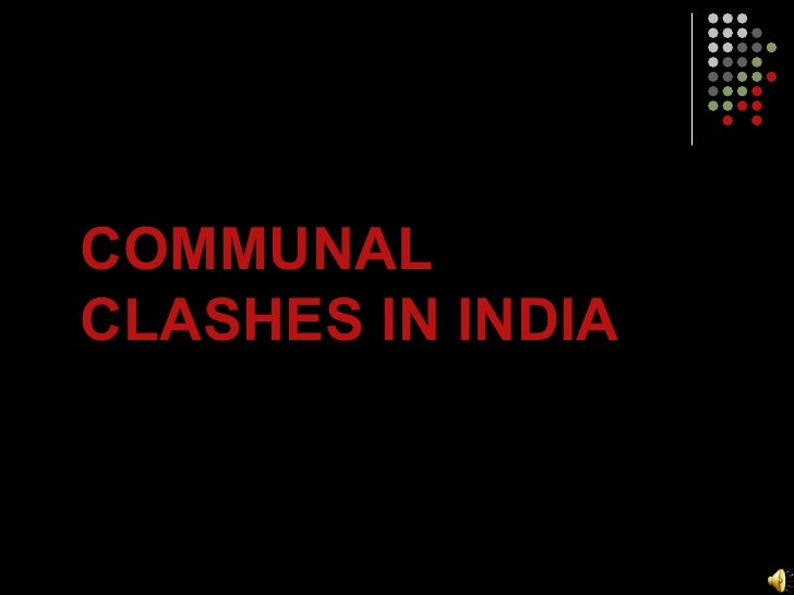 COMMUNAL CLASHES IN INDIA