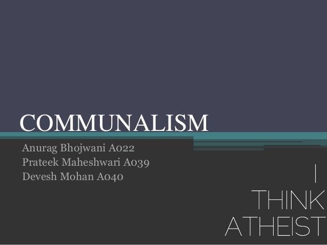 essay on communalism in india Advertisements: सांप्रदायिकता का विष पर निबंध | essay on communalism in hindi हमारा देश भारत सभी धर्मों को समान दृष्टि से देखता है.