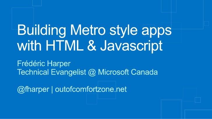 Communauté .NET Montréal Windows 8 camp - 2012-05-12 - Building metro style apps with html & javascript