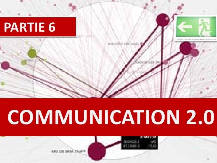 PARTIE 6     COMMUNICATION 2.0