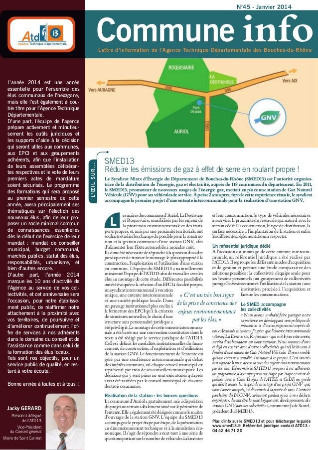 N°45 - Janvier 2014  Commune info L'année 2014 est une année essentielle pour l'ensemble des élus communaux de l'hexagone,...