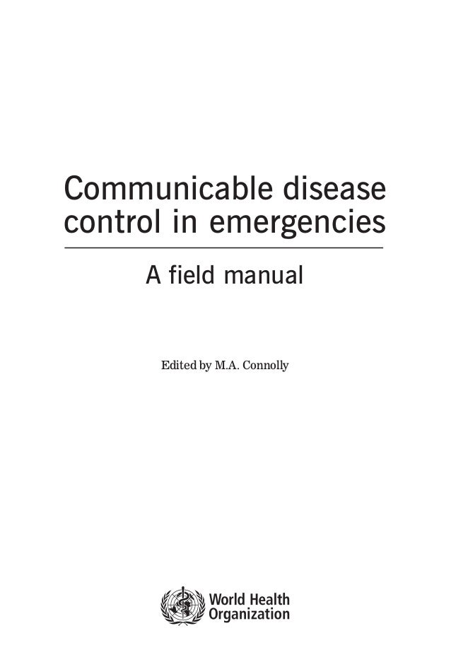 Communicable diseasecontrol in emergencies     A field manual      Edited by M.A. Connolly