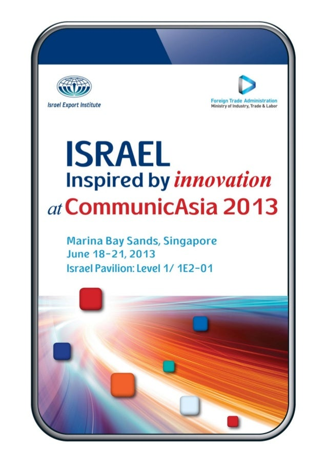 CommunicAsia 2013; and that 19 Israeli Hi-tech company will be exhibiting under the Israel pavilion this year